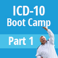 ICD-10 Boot Camp Free Webinar Part 1
